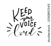 keep your voice loud  modern... | Shutterstock .eps vector #1030892545