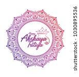 happy akshaya tritiya text... | Shutterstock .eps vector #1030895536