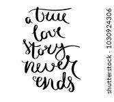 a true love story never ends.... | Shutterstock .eps vector #1030924306