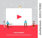 flat design concept vlog. team... | Shutterstock .eps vector #1031170282