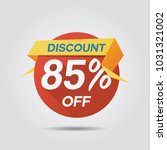 discount sale up to 85  off... | Shutterstock .eps vector #1031321002