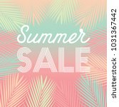 summer sale tropical paradise ... | Shutterstock .eps vector #1031367442