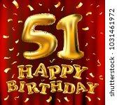 vector happy birthday 51th...   Shutterstock .eps vector #1031461972