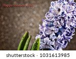 women's day  march 8. hyacinth... | Shutterstock . vector #1031613985