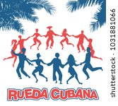 cuban rueda  or group of people ... | Shutterstock .eps vector #1031881066