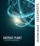 futuristic planet earth. world... | Shutterstock .eps vector #1031905375