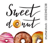 donut frame with cute phrase '... | Shutterstock . vector #1032340138