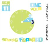 daylight savings time starts in ... | Shutterstock . vector #1032419668