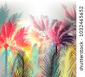jungle colorful palms and... | Shutterstock .eps vector #1032465652
