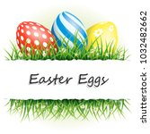easter background with eggs in... | Shutterstock .eps vector #1032482662