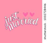just married hand lettering ... | Shutterstock .eps vector #1032728446