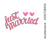 just married hand lettering ... | Shutterstock .eps vector #1032728452