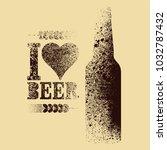 i love beer. beer typographic... | Shutterstock .eps vector #1032787432