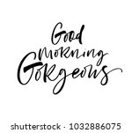 good morning gorgeous phrase.... | Shutterstock .eps vector #1032886075