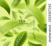 tea leaves background. green... | Shutterstock .eps vector #1033307242