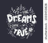 let the dreams come true.... | Shutterstock .eps vector #1033453828