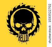 skull in saw illustration | Shutterstock .eps vector #1033522702