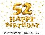 vector happy birthday 52th... | Shutterstock .eps vector #1033561372
