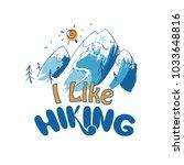 i like hiking hand lettering ... | Shutterstock .eps vector #1033648816