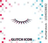 false eyelashes  glitch effect... | Shutterstock .eps vector #1034028832