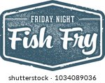 friday night fish fry vintage... | Shutterstock .eps vector #1034089036