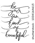 hand lettering be your own kind ... | Shutterstock .eps vector #1034164615