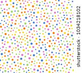 colorful polka dots seamless... | Shutterstock .eps vector #1034218102