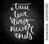 a true love story never ends.... | Shutterstock .eps vector #1034359282