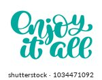 enjoy it all hand drawn text.... | Shutterstock .eps vector #1034471092