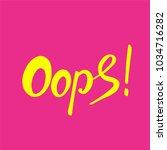 word oops. trend calligraphy.... | Shutterstock .eps vector #1034716282