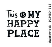 this is my happy place   cute... | Shutterstock .eps vector #1034804515