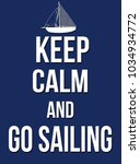keep calm and go sailing poster ... | Shutterstock .eps vector #1034934772