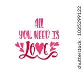 all you need is love.... | Shutterstock .eps vector #1035299122