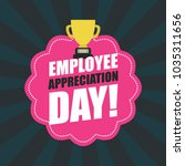 employee appreciation... | Shutterstock .eps vector #1035311656