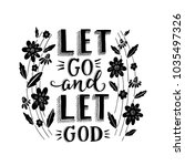 Vector religions lettering - Let go and let God. Modern lettering illustration. T shirt hand lettered calligraphic design. . Perfect illustration for t-shirts, banners, flyers