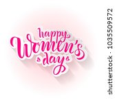 happy woman's day lettering as... | Shutterstock .eps vector #1035509572