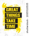 great things take time.... | Shutterstock .eps vector #1035510535