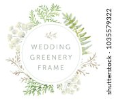 wedding greenery circle frame.... | Shutterstock .eps vector #1035579322