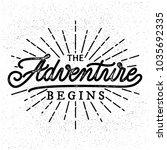 hand lettering. the adventure... | Shutterstock .eps vector #1035692335