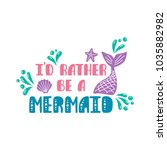 I'd Rather Be A Mermaid....