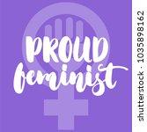 proud feminist   hand drawn... | Shutterstock .eps vector #1035898162