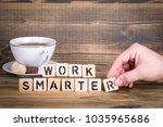 work smarter. wooden letters on ... | Shutterstock . vector #1035965686