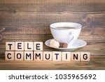 telecommuting. wooden letters... | Shutterstock . vector #1035965692