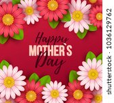 happy mothers day background... | Shutterstock .eps vector #1036129762