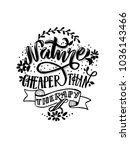 nature cheaper than therapy. ... | Shutterstock .eps vector #1036143466