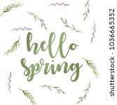 hello spring. watercolor hand... | Shutterstock . vector #1036665352