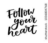 follow you heart.  lovely hand... | Shutterstock .eps vector #1036804768