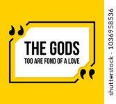 vector quotation. the gods too...   Shutterstock .eps vector #1036958536