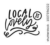 local is lovely | Shutterstock .eps vector #1037356222