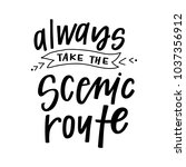 always take the scenic route | Shutterstock .eps vector #1037356912